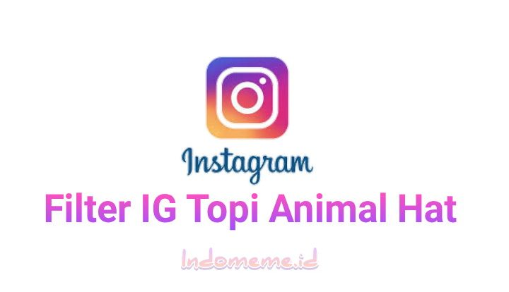 Filter IG Topi Animal Ha