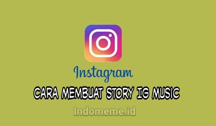 Cara Membuat IG Story Lagu