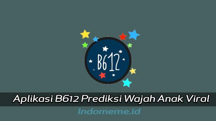 B612 Apk Prediksi Anak Viral