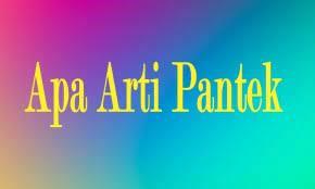 Arti Pantek Viral Tiktok Dalam Bahasa Minang / Madura